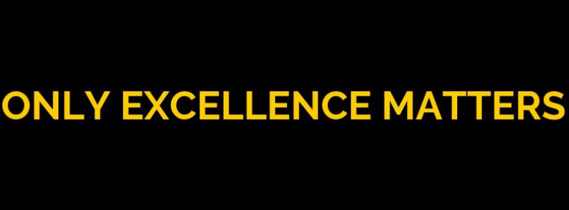 only excellence matters